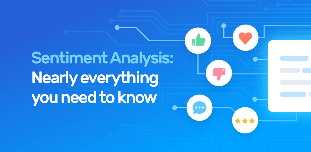 Monkeylearn Everything There Is To Know About Sentiment Analysis